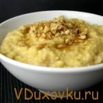 Вегетариански и сыроедческие рецепты: Каша из пшенного зерна на соевом молоке